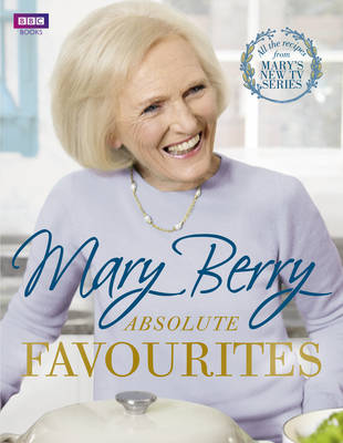 Mary Berry's Absolute Favourites by Mary Berry
