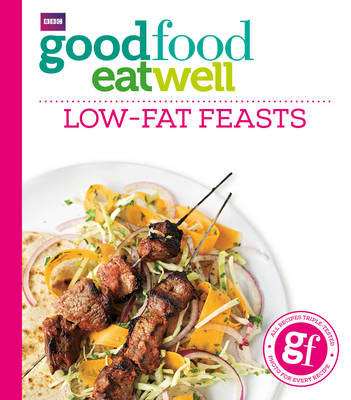 Good Food Eat Well: Low-Fat Feasts by