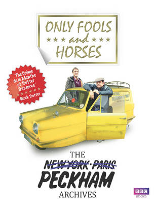 Cover for Only Fools and Horses The Peckham Archives by Rod Green