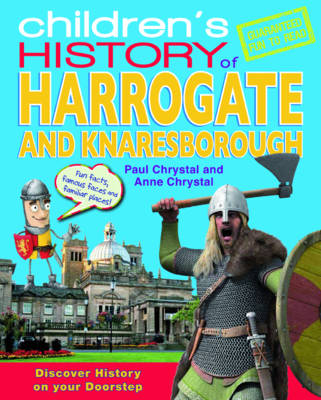 Children's History of Harrogate by Paul Chrystal, Anne Chrystal