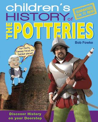 Children's History of the Potteries by Bob Fowke