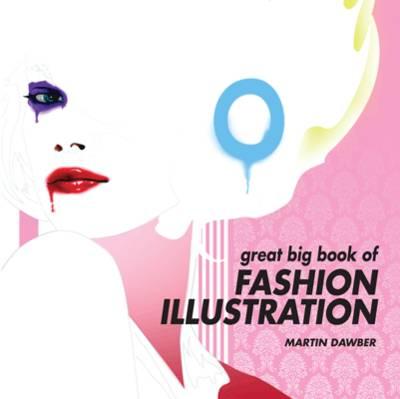 Great Big Book of Fashion Illustration by Martin Dawber
