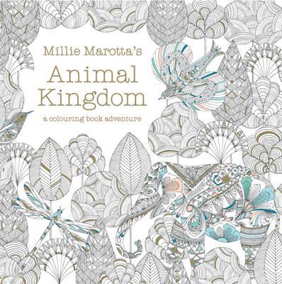 Millie Marotta's Animal Kingdom by Millie Marotta