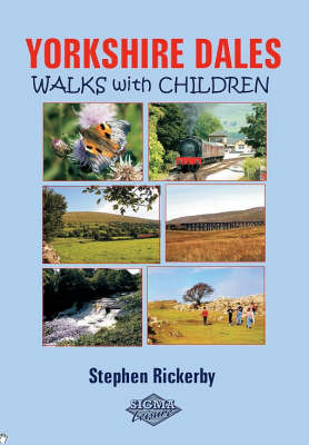 Yorkshire Dales Walks with Children by Stephen Rickerby