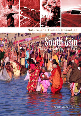 South Asia An Environmental History by Christopher V. Hill