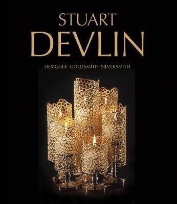 Stuart Devlin Designer Goldsmith Silversmith by Carole Devlin