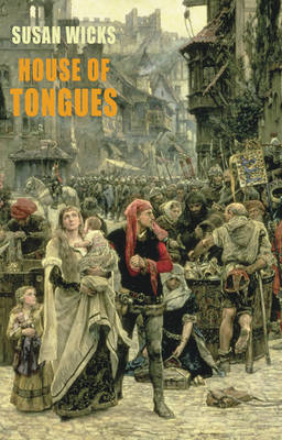 House of Tongues by Susan Wicks
