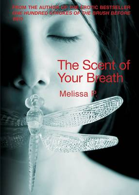 The Scent of Your Breath by Melissa P.