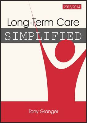Long-Term Care Simplified by Tony Granger