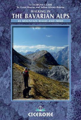Walking in the Bavarian Alps 85 Mountain Walks and Treks by Grant Bourne, Sabine Korner-Bourne