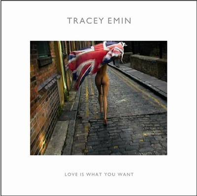 Tracey Emin Love is What You Want by Cliff Lauson, Michael Corris, Ralph Rugoff, Jennifer Doyle