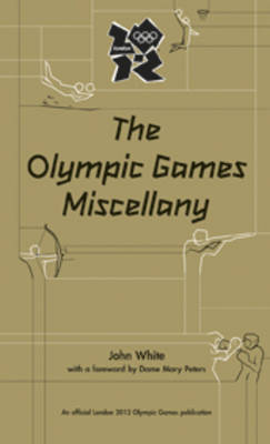 The Olympic Games Miscellany by John White, Dame Mary Peters