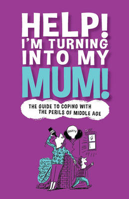 Help! I'm Turning into My Mum by Gina McKinnon