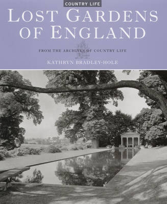 Lost Gardens of England by Kathryn Bradley-Hole