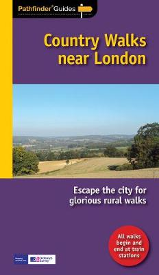 Pathfinder Country walks near London by Nick Channer