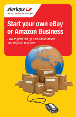 Start Your Own eBay or Amazon Business How to Plan, Set Up and Run an Online Marketplace Business by Kim Benjamin