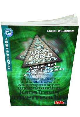 Kaos World Chronicles: A Structured Literacy Scheme KS3-4 Pack 2 by Lucas Wellington