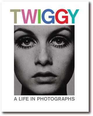 Twiggy A Life in Photographs by Terence Pepper, Robin Muir, Melvin Sokolsky