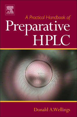 A Practical Handbook of Preparative HPLC by Donald A. Wellings