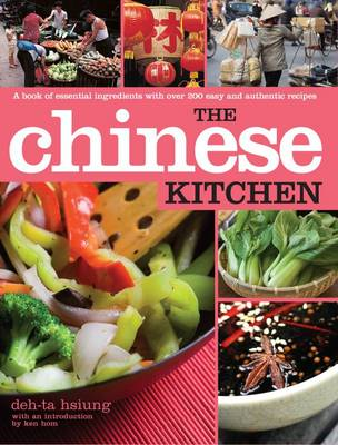 The Chinese Kitchen A Book of Essential Ingredients with Over 200 Authentic Recipes by Deh-Ta Hsiung