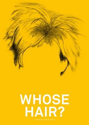 Whose Hair? by Christina Christoforou