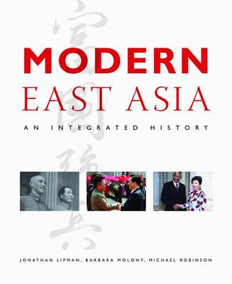 Modern East Asia An Integrated History by Jonathan Lipman, Barbara Molony