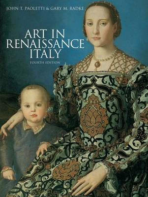 Art in Renaissance Italy by John T. Paoletti, Gary M. Radke