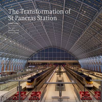 The Transformation of St Pancras Station by Alastair Lansley, Stuart Durant