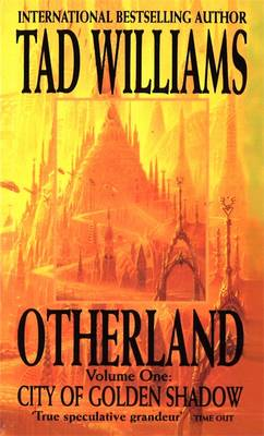 Otherland City of Golden Shadow by Tad Williams