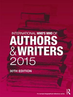 International Who's Who of Authors and Writers 2015 by Europa Publications