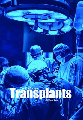The Truth About Transplants by Paulette Pratt