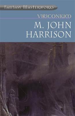 Viriconium: Pastel City , Storm of Wings , In Viriconium , Viriconium Nights by M. John Harrison