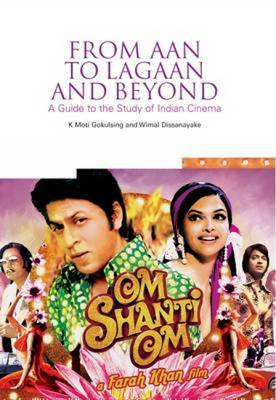 From Aan to Lagaan and Beyond A Guide to the Study of Indian Cinema by K. Moti Gokulsing, Wimal Dissanayake