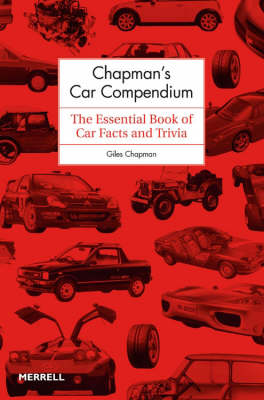 Chapman's Car Compendium The Essential Book of Car Facts and Trivia by Giles Chapman