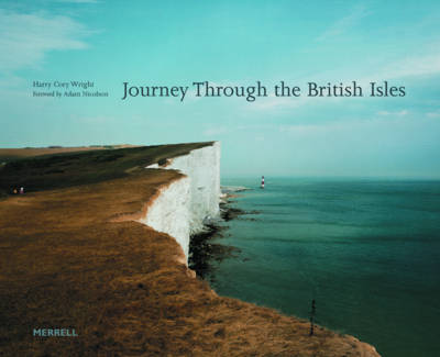 Journey Through the British Isles by Harry Cory Wright, Adam Nicolson