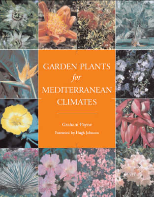 Garden Plants for Mediterranean Climates by Graham Payne