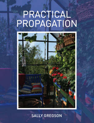 Practical Propagation by Sally Gregson