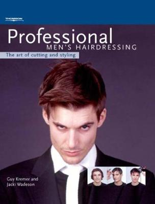 Professional Men's Hairdressing The Art of Cutting and Styling by Jacki Wadeson, Guy Kremer
