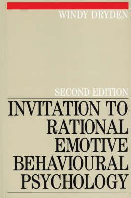 Invitation to Rational Emotive Behavioural Psychology by Windy Dryden
