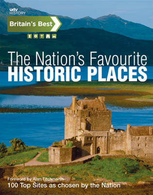 Britain's Best The Nation's Favourite Historical Sites by Alan Titchmarsh