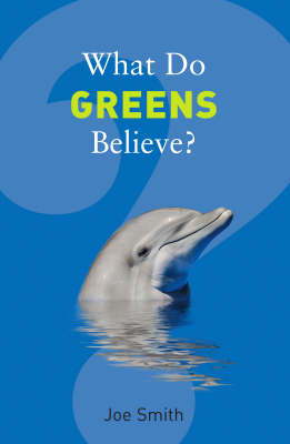 What Do Greens Believe? by Joe Smith