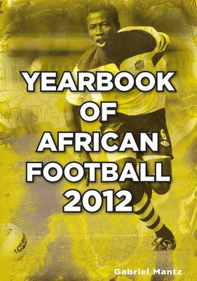 Yearbook of African Football 2012 by Gabriel Mantz