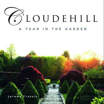Cloudehill A Year in the Garden by Jeremy Francis
