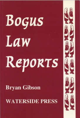 Bogus Law Reports by Bryan Gibson
