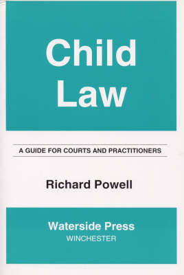 Child Law A Guide for Courts and Practitioners by Richard Powell