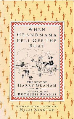 When Grandmama Fell Off the Boat The Best of Harry Graham by Harry Graham