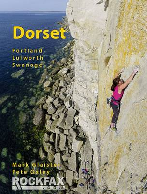 Dorset Portland Lulworth Swanage by Mark Glaister, Peter Oxley