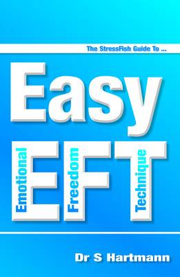 The StressFish Guide to Easy EFT by Dr. Silvia, PhD Hartmann