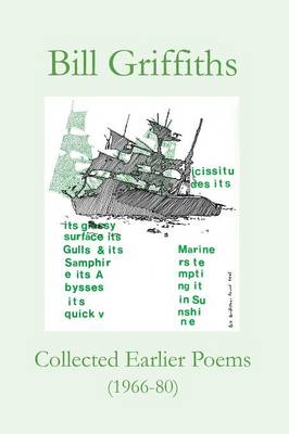 Collected Earlier Poems (1966-80) by Bill Griffiths