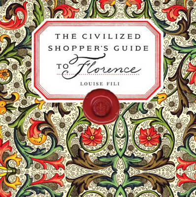 The Civilized Shopper's Guide to Florence by Louise Fili
